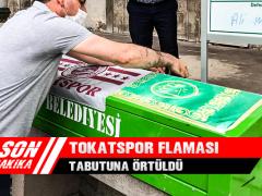 Tokatspor Flaması Tabutuna Örtüldü